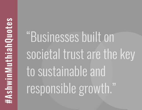 Businesses built on societal trust are the key to sustainable and responsible growth.