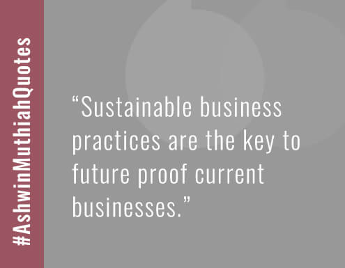 Sustainable business practices are the key to future proof current businesses.